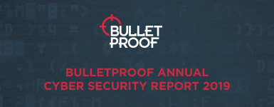 Download the 2019 free annual security report from Bulletproof