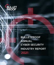 Download the free 2021 annual security report from Bulletproof