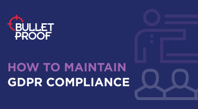 How to Maintain GDPR Compliance